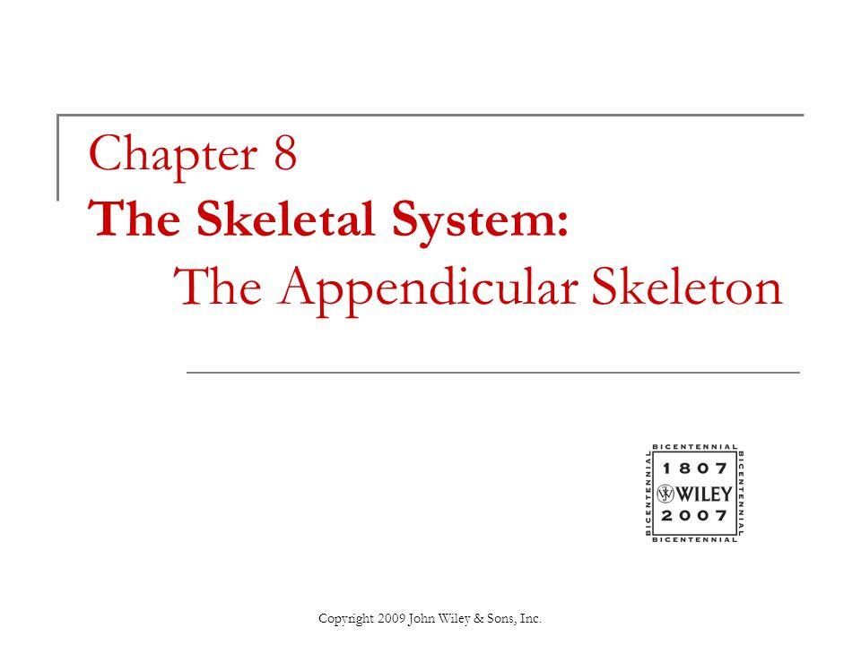 Chapter 8 The Skeletal System: The Appendicular Skeleton