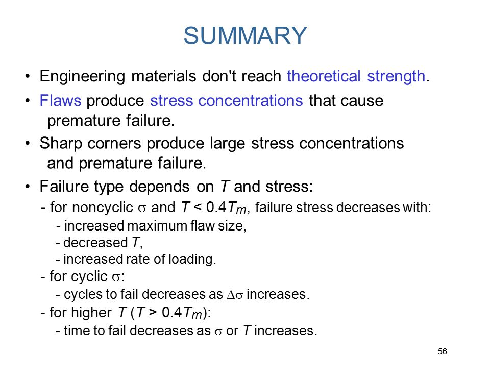 SUMMARY • Engineering materials don t reach theoretical strength.