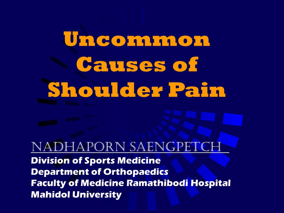Uncommon Causes of Shoulder Pain