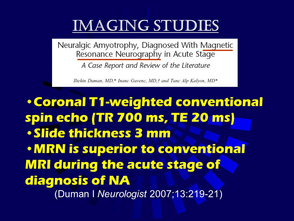 Imaging studies Coronal T1-weighted conventional spin echo (TR 700 ms, TE 20 ms) Slide thickness 3 mm.