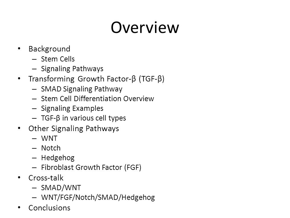 Overview Background Transforming Growth Factor-β (TGF-β)