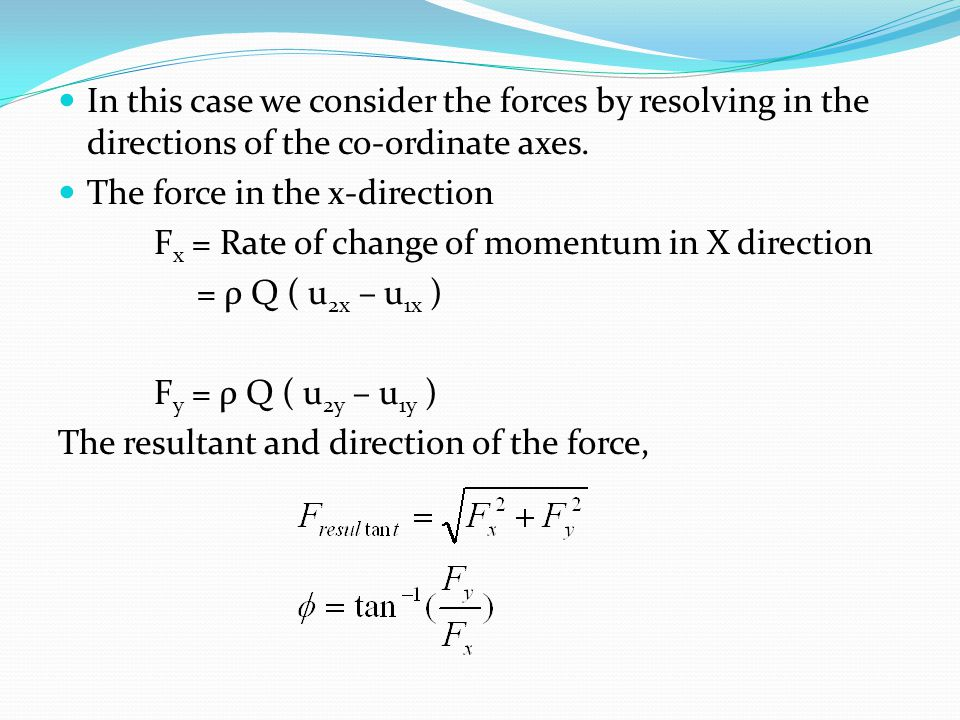 In this case we consider the forces by resolving in the directions of the co-ordinate axes.