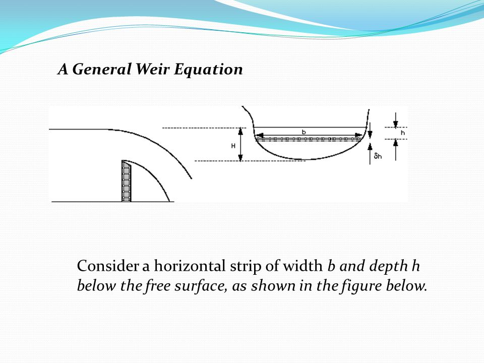 A General Weir Equation