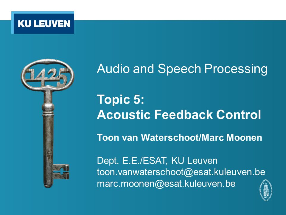 Audio and Speech Processing Topic 5: Acoustic Feedback Control