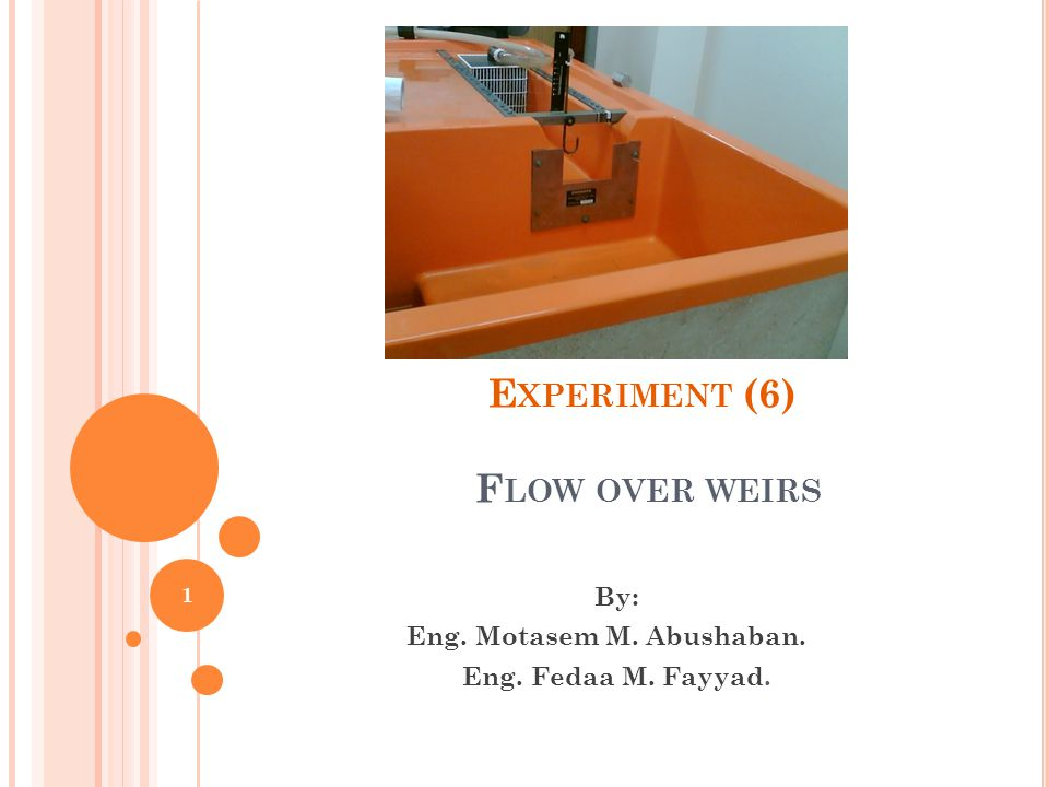 Experiment (6) Flow over weirs