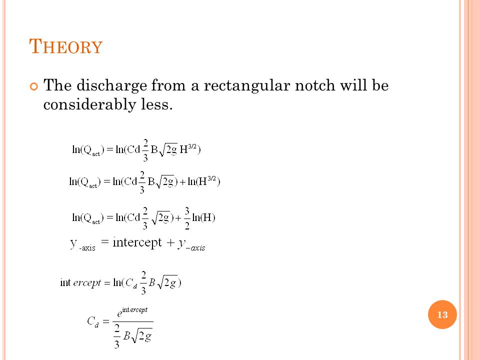 Theory The discharge from a rectangular notch will be considerably less.