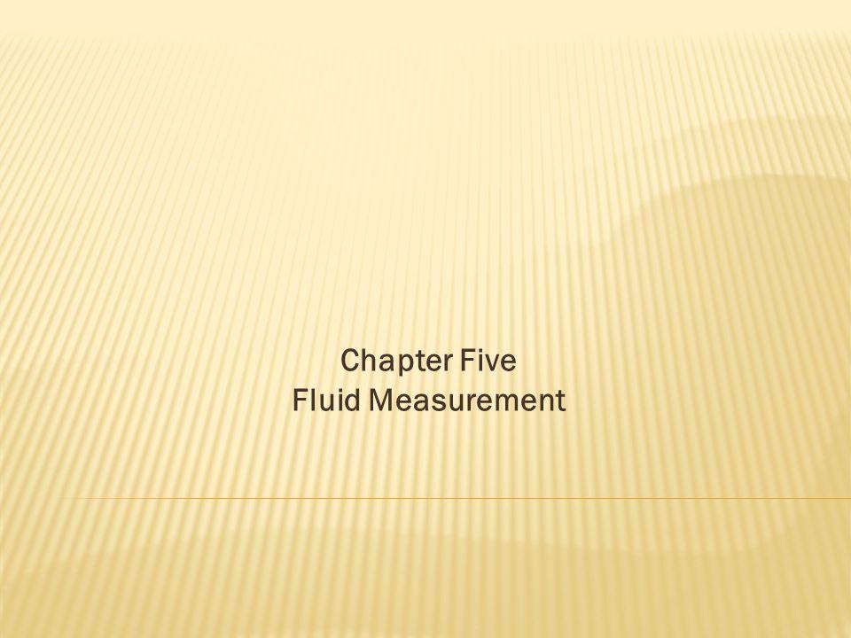 Chapter Five Fluid Measurement