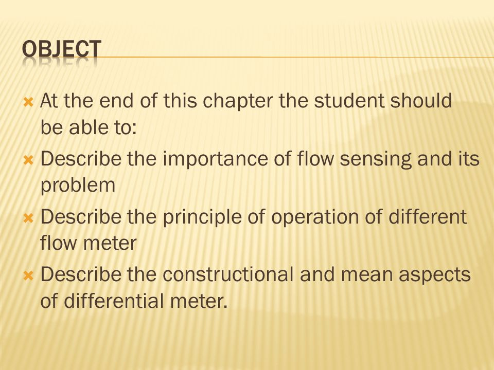 Object At the end of this chapter the student should be able to: