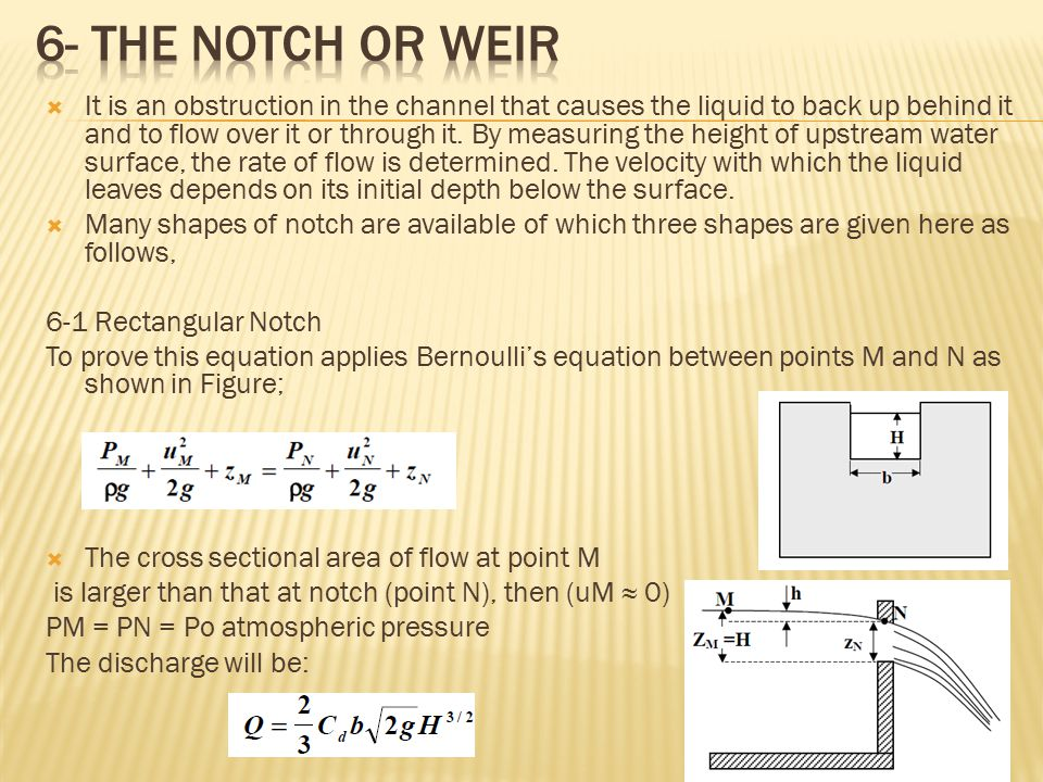 6- the notch or weir