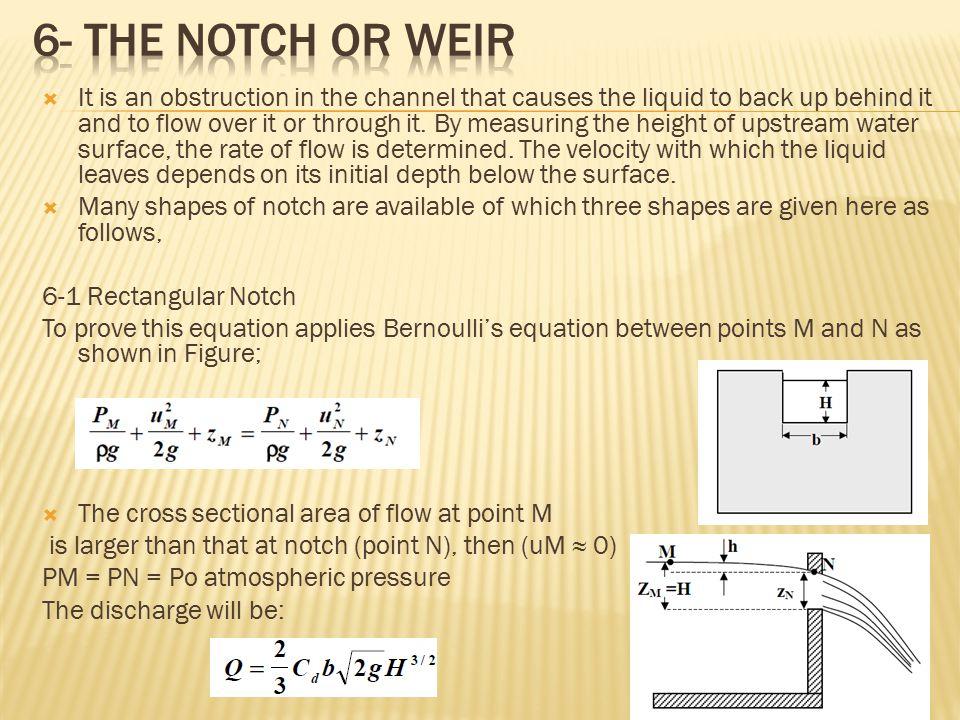 6- the notch or weir