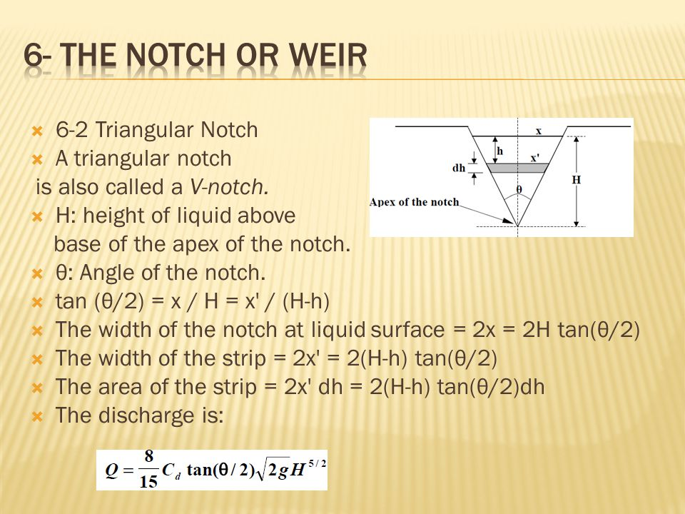 6- the notch or weir 6-2 Triangular Notch A triangular notch
