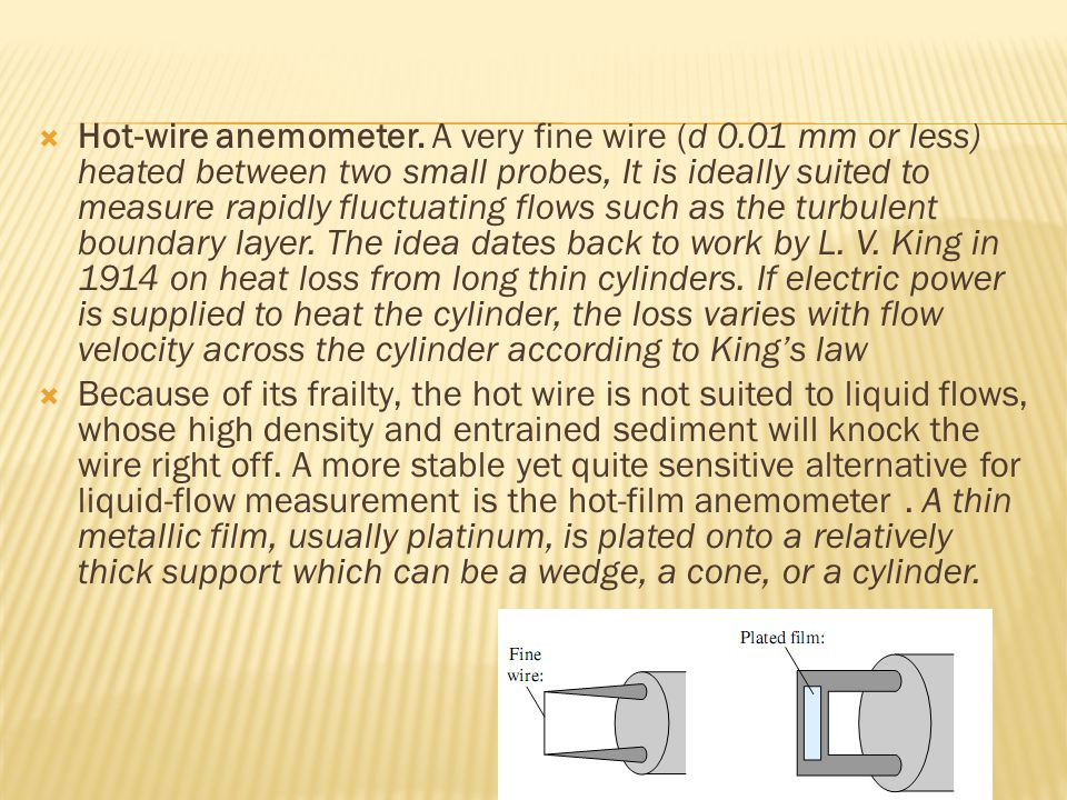 Hot-wire anemometer. A very fine wire (d 0