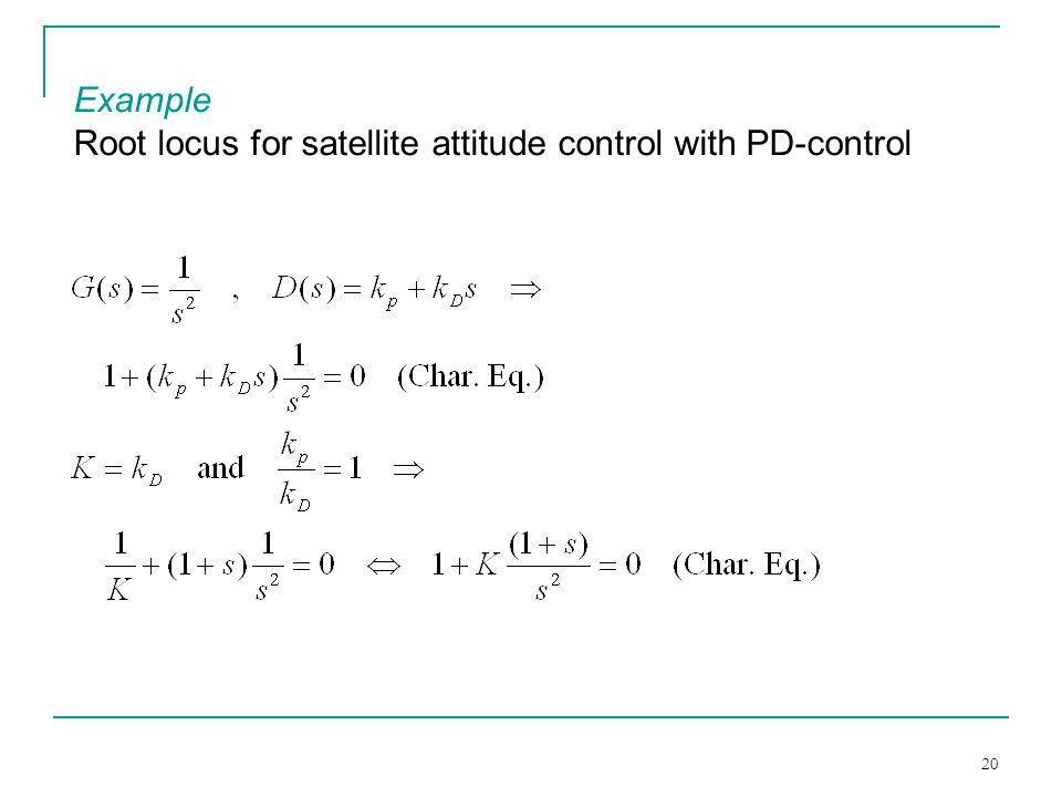 Example Root locus for satellite attitude control with PD-control