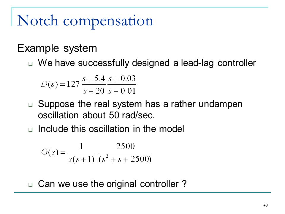 Notch compensation Example system