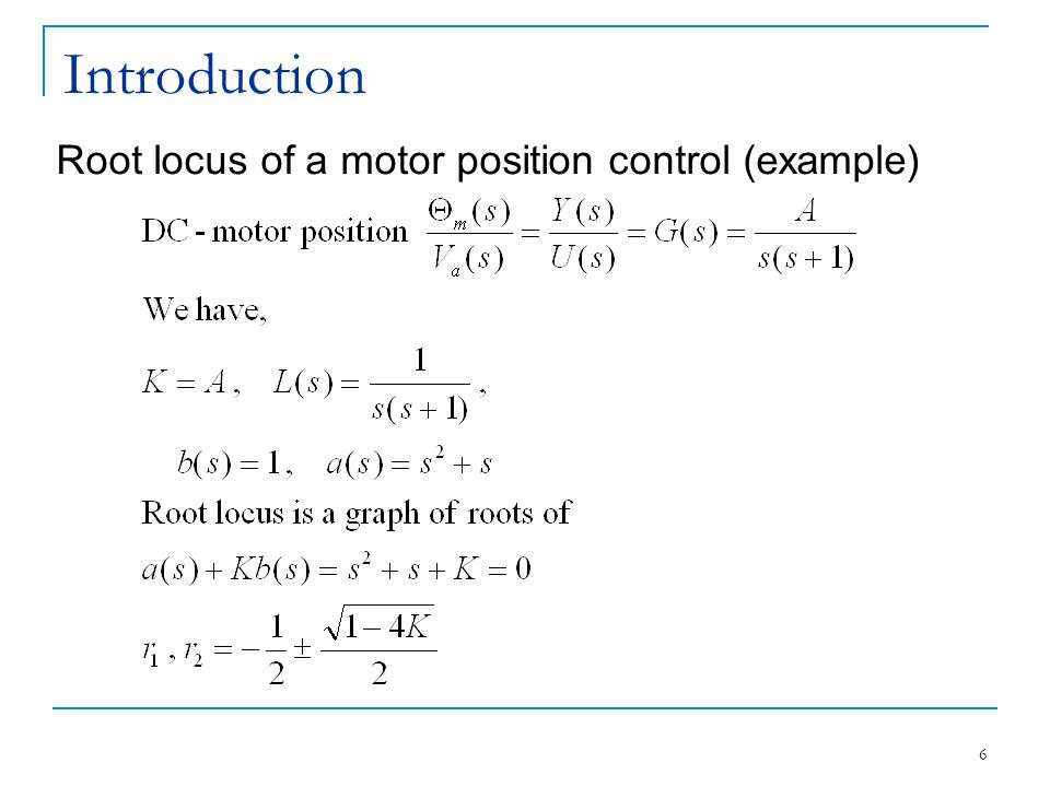 Introduction Root locus of a motor position control (example)
