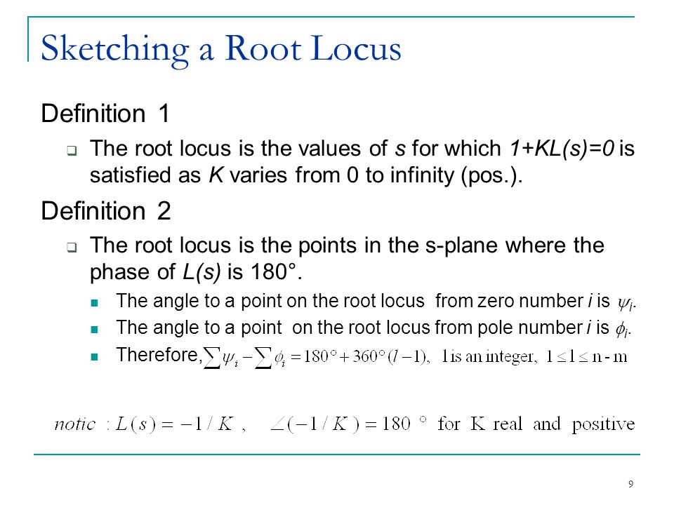 Sketching a Root Locus Definition 1 Definition 2