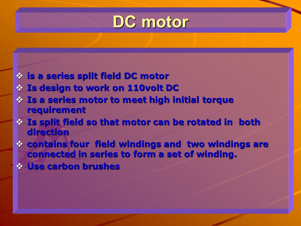 DC motor is a series split field DC motor