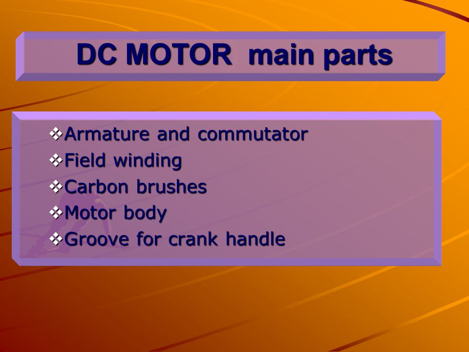 DC MOTOR main parts Armature and commutator Field winding