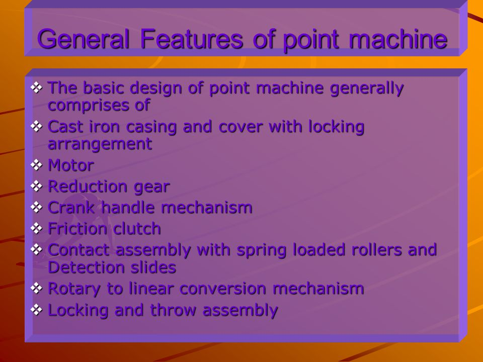 General Features of point machine