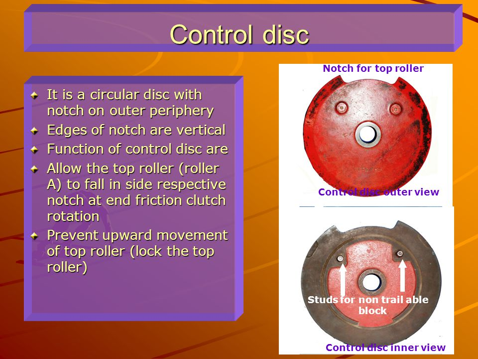 Control disc It is a circular disc with notch on outer periphery