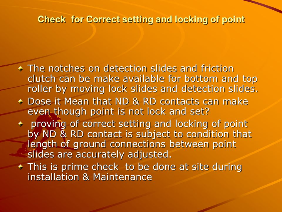 Check for Correct setting and locking of point