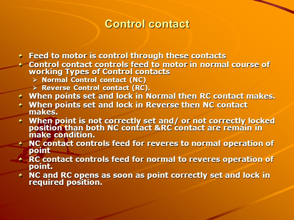Control contact Feed to motor is control through these contacts