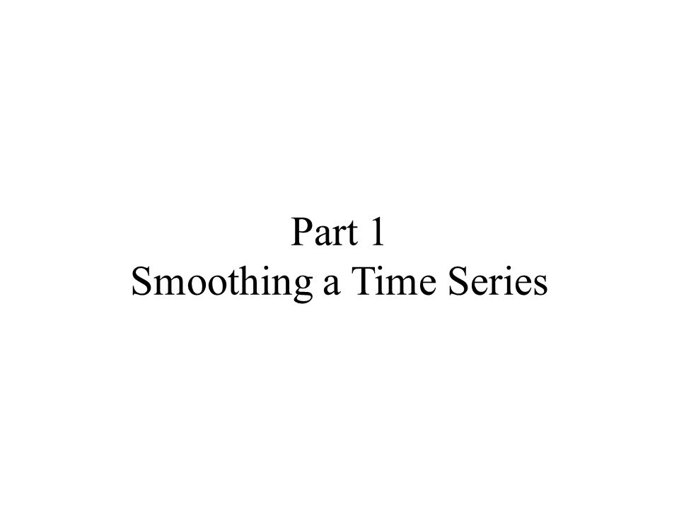 Part 1 Smoothing a Time Series