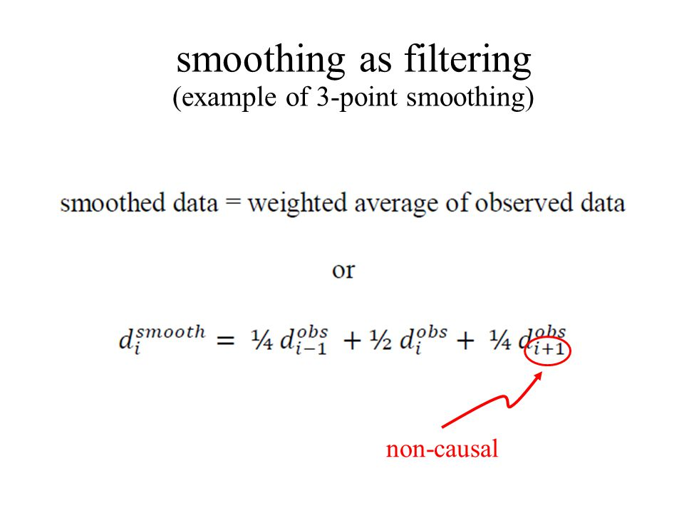 smoothing as filtering (example of 3-point smoothing)