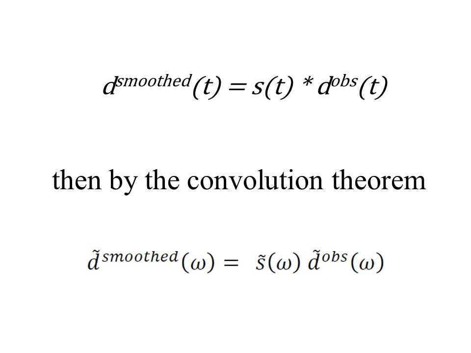 then by the convolution theorem