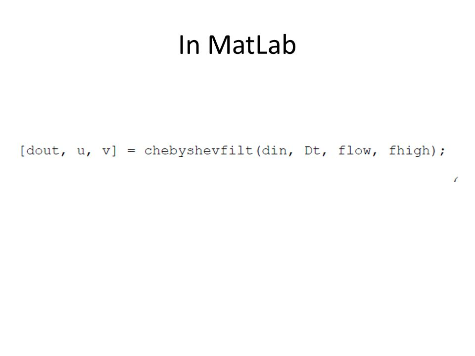 In MatLab This is a filter provided with the text, not a MatLab intrinsic.