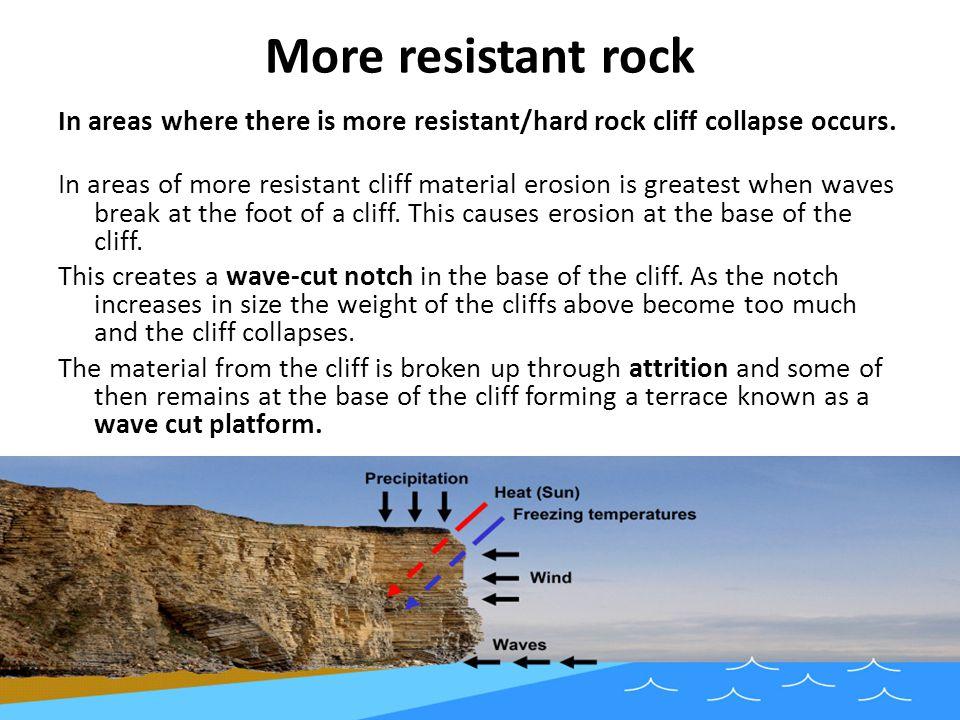 More resistant rock