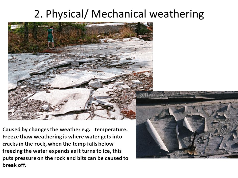 2. Physical/ Mechanical weathering