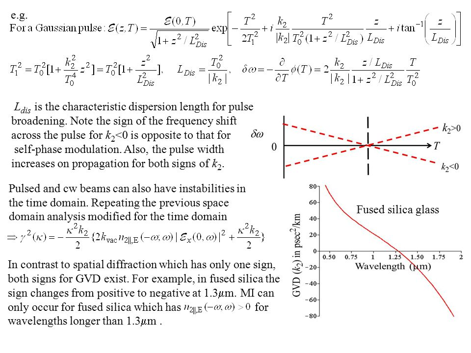 e.g. Ldis is the characteristic dispersion length for pulse. broadening. Note the sign of the frequency shift.