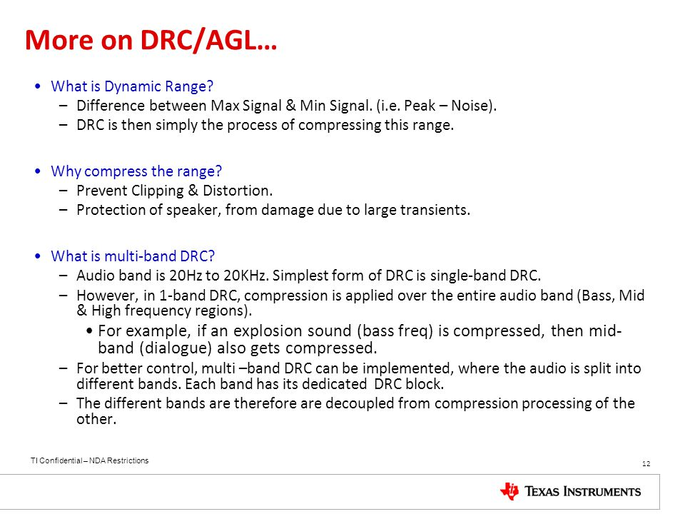 More on DRC/AGL… What is Dynamic Range Difference between Max Signal & Min Signal. (i.e. Peak – Noise).