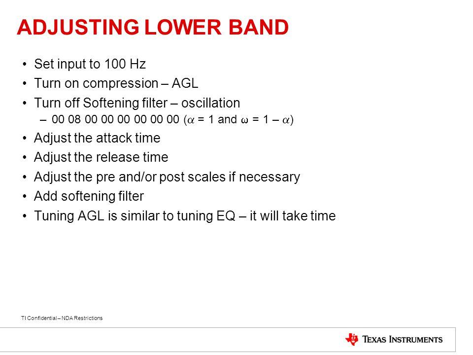 ADJUSTING LOWER BAND Set input to 100 Hz Turn on compression – AGL