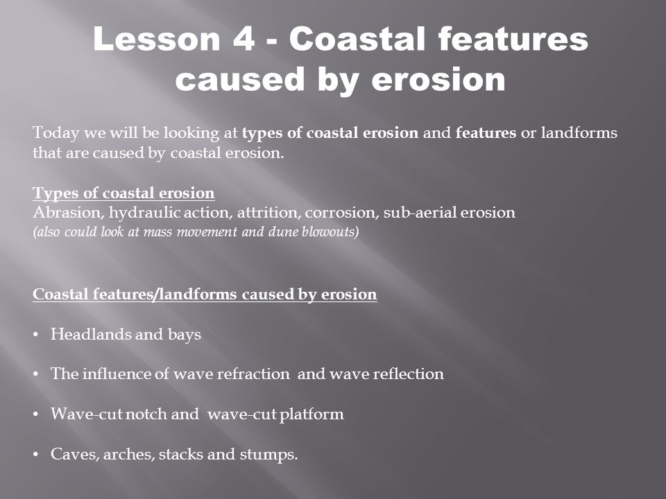 Lesson 4 - Coastal features caused by erosion