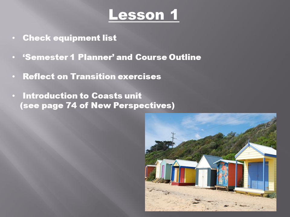 Lesson 1 Check equipment list 'Semester 1 Planner' and Course Outline