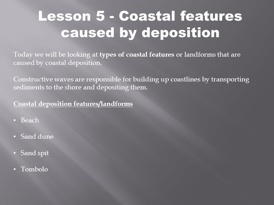 Lesson 5 - Coastal features caused by deposition