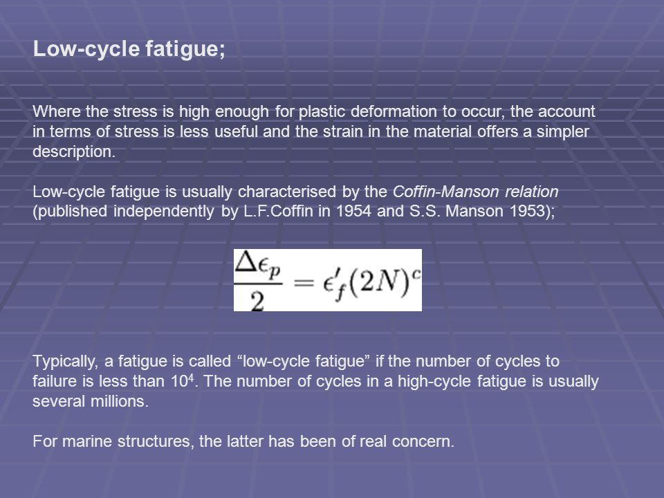 Low-cycle fatigue;