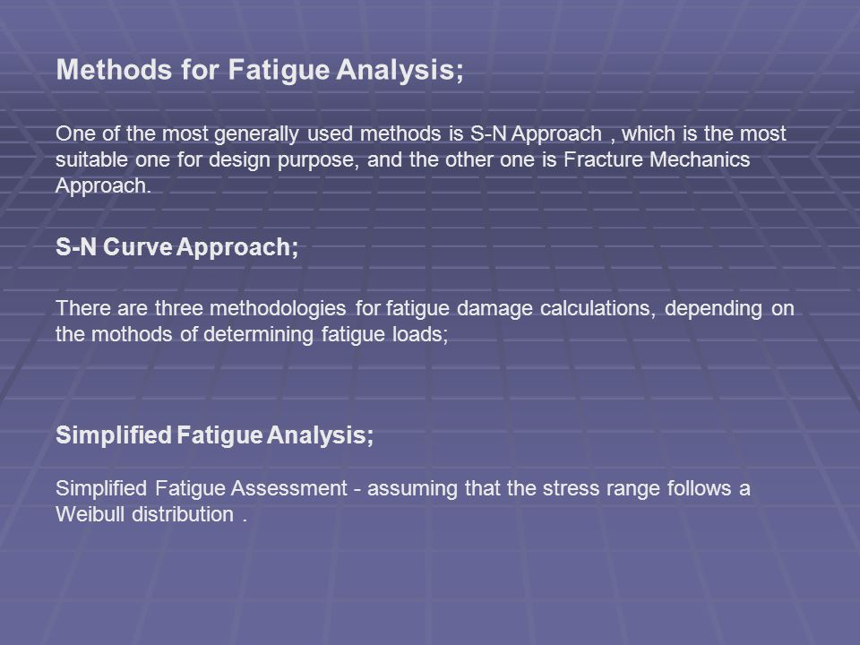 Methods for Fatigue Analysis;
