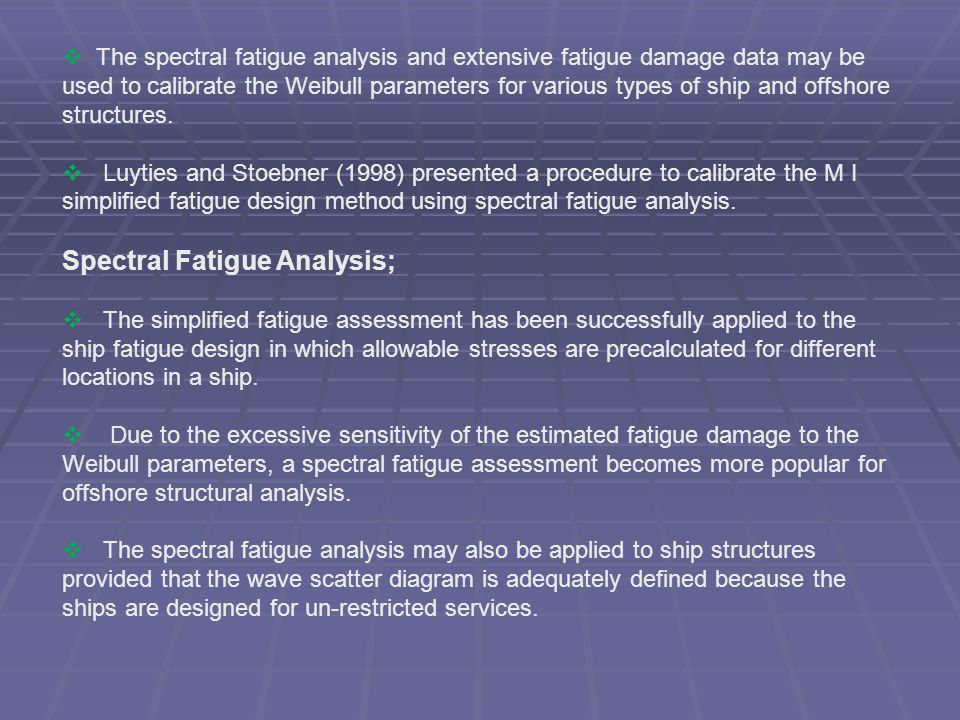 Spectral Fatigue Analysis;