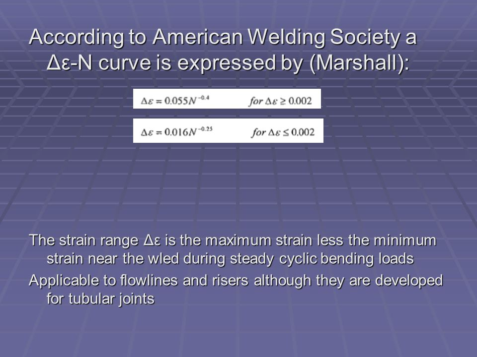 According to American Welding Society a Δε-N curve is expressed by (Marshall):