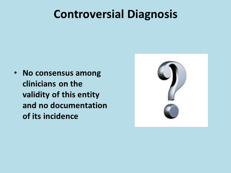 Controversial Diagnosis