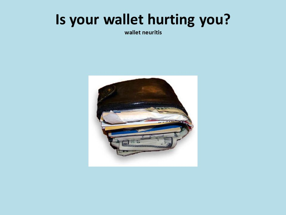 Is your wallet hurting you wallet neuritis