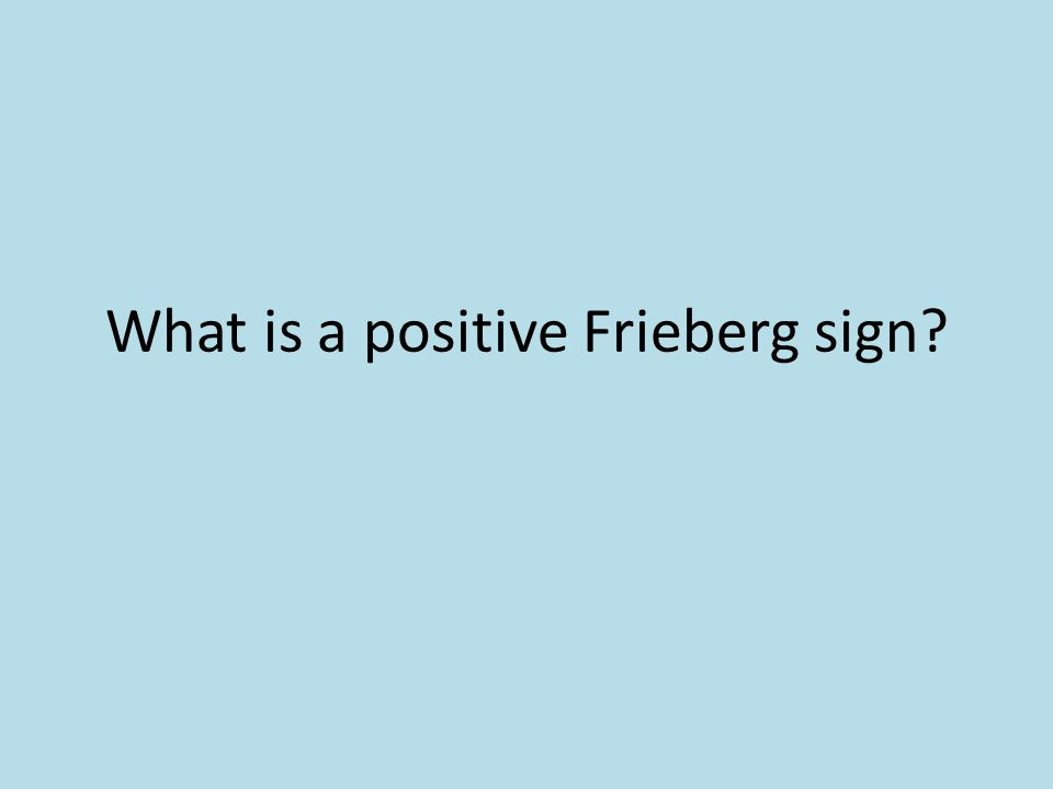 What is a positive Frieberg sign