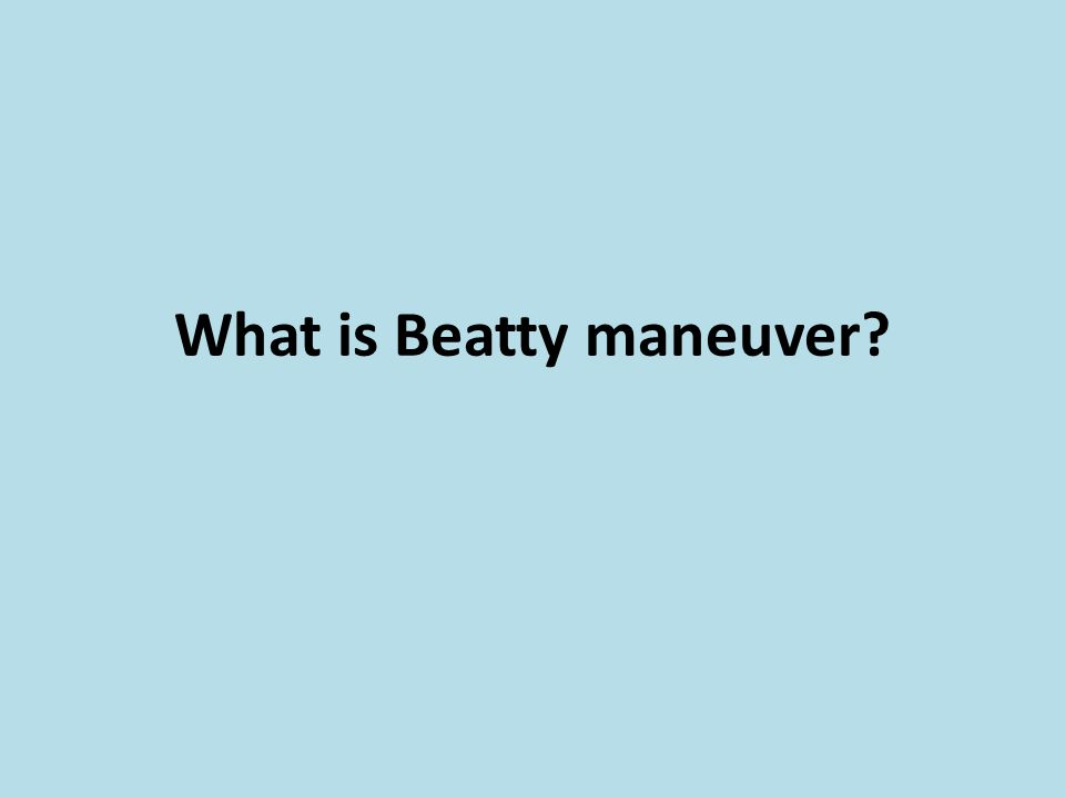 What is Beatty maneuver
