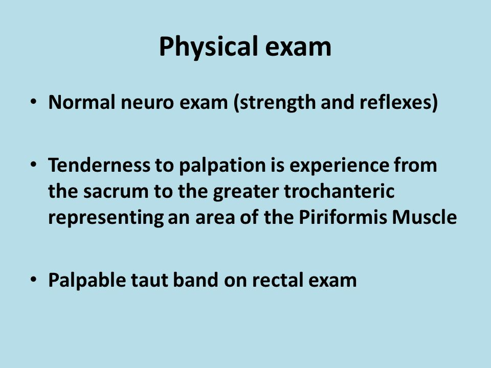 Physical exam Normal neuro exam (strength and reflexes)