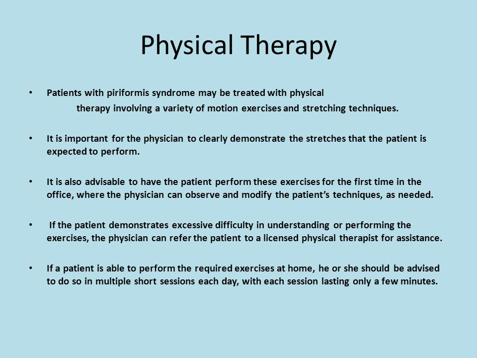 Physical Therapy Patients with piriformis syndrome may be treated with physical.