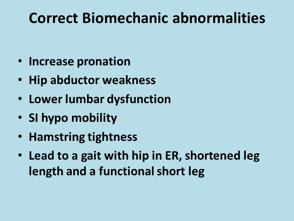 Correct Biomechanic abnormalities