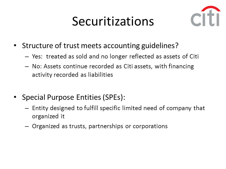 Securitizations Structure of trust meets accounting guidelines